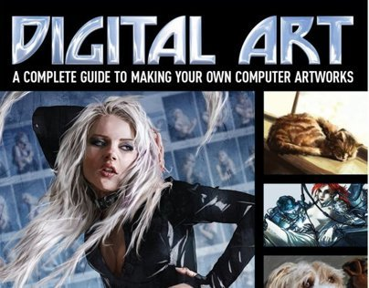 Digital Art: A Complete guide to making Digital Artwork