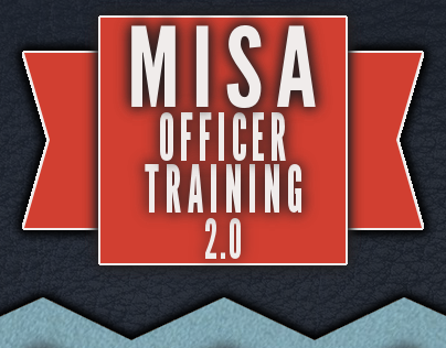 MISA Officer Training 2.0