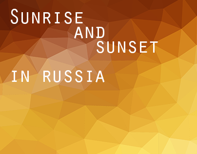Sunrise and Sunset in Russia