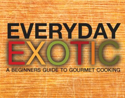 Everyday Exotic