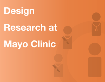 Design Research at Mayo