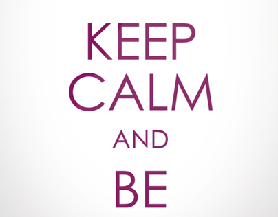 KEEP CALM and BE RESPONSIVE