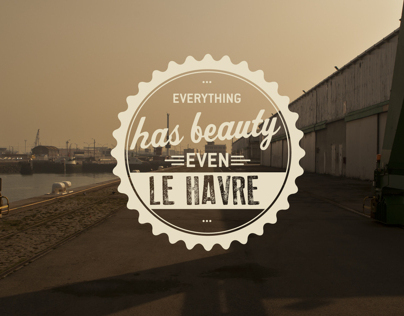 Everything has beauty even Le Havre