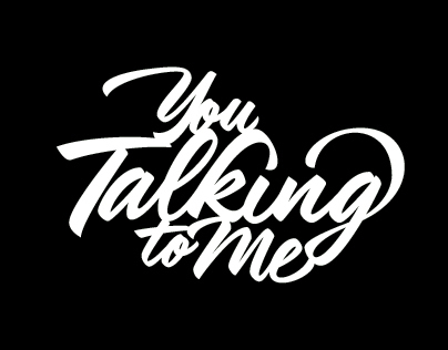 "New Collection of ""You Talking To Me"""