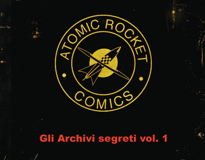 Atomic Rocket Comics: Gli Archivi segreti vol. 1