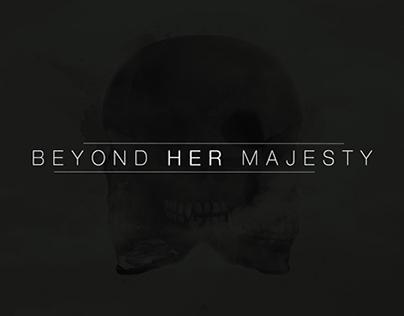 Beyond Her Majesty
