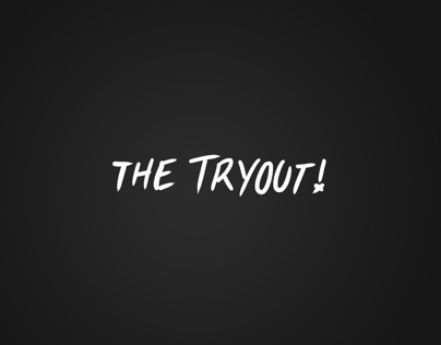 THE TRYOUT