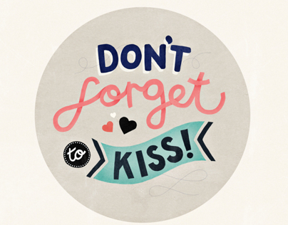 Dont forget to kiss!