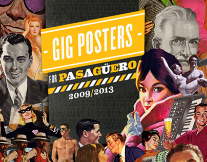 Pasagüero Gig Poster Collection -2009/2013-