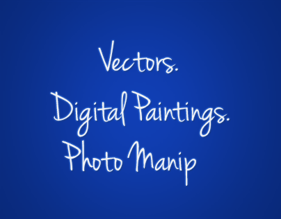 Vectors.Digital Paintings.Photo Manip