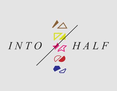 Into  /  Half