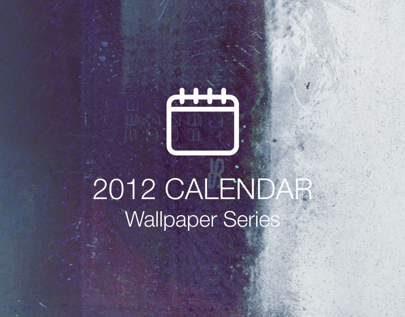 Wallpaper Series | 2012