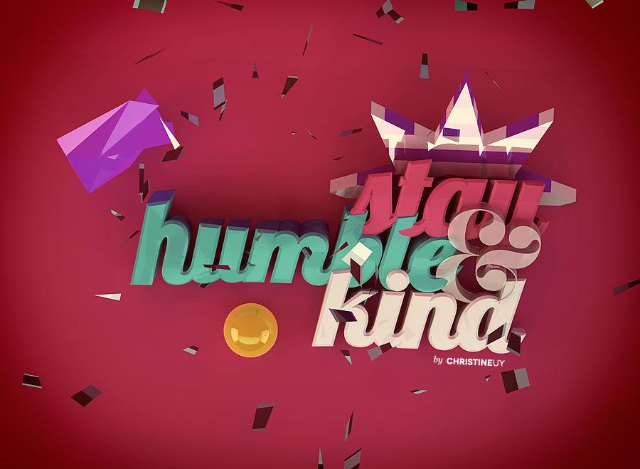 Stay Humble & Kind