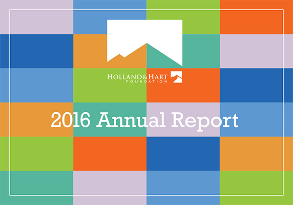 Holland & Hart Foundation 2012 Annual Report