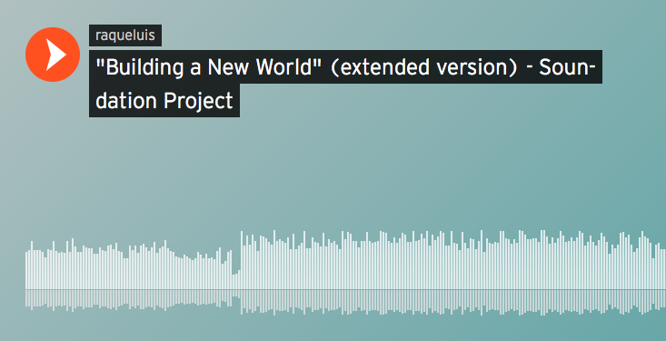 Building a New World - 1st Soundation Project