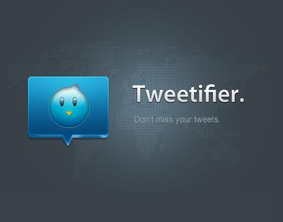 Tweetifier - Dont miss your tweets