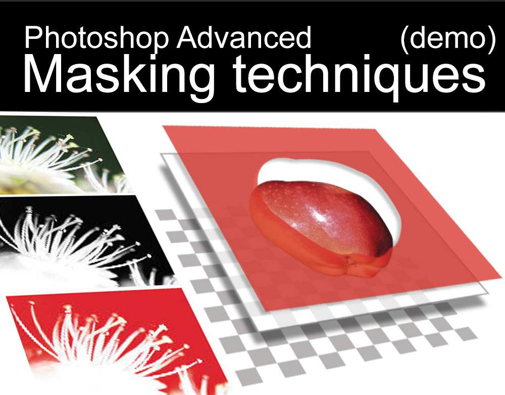 Photoshop Masking techniques (demos)