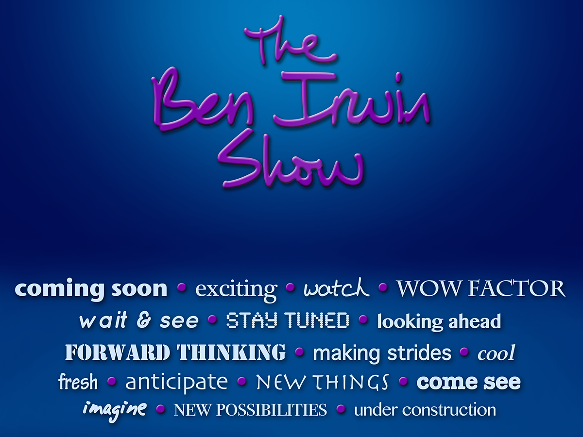 The Ben Irwin Show Launch Teaser Pages