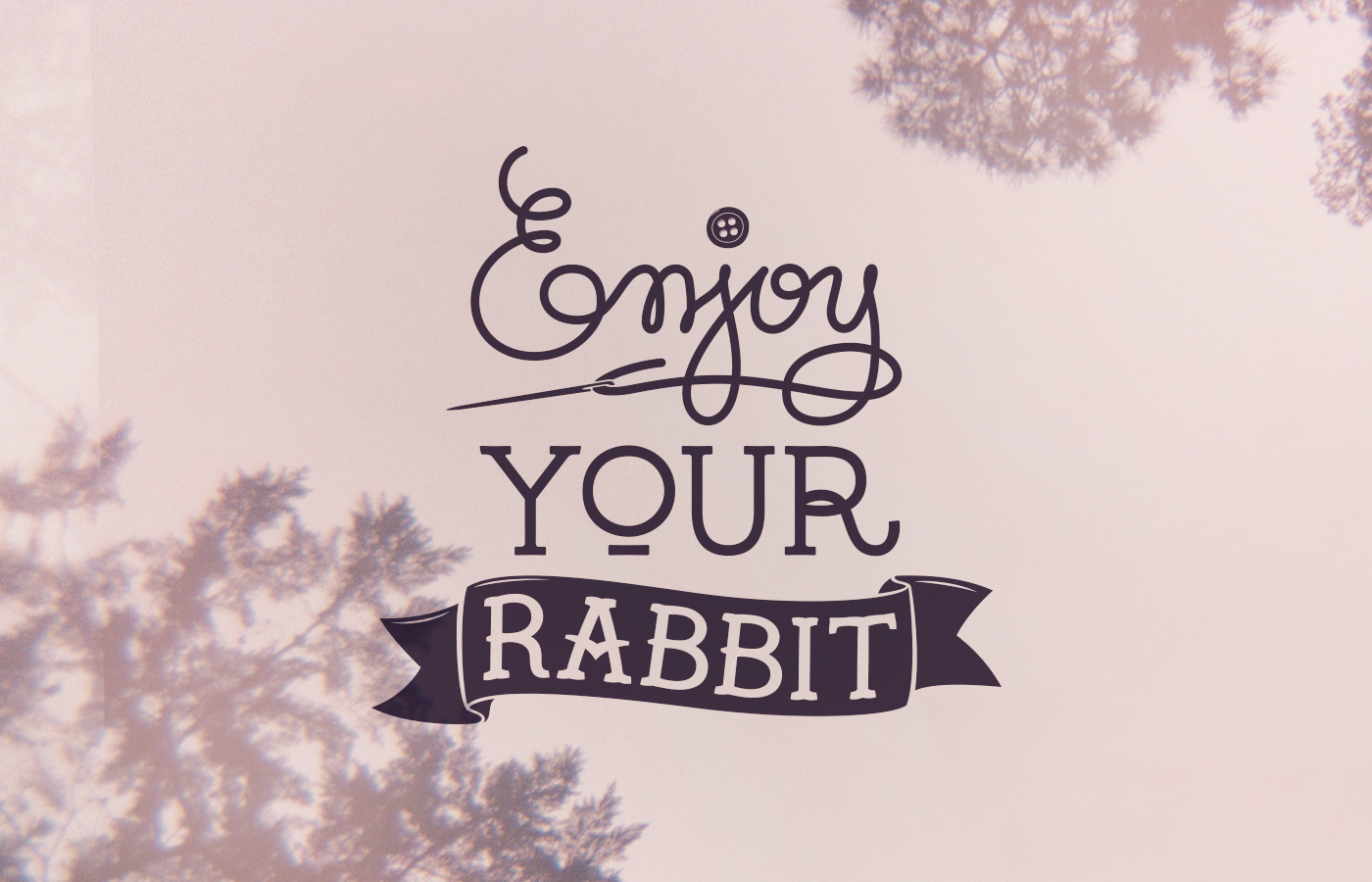 Enjoy Your Rabbit