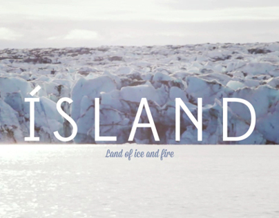 Ísland - Land of ice and fire (personal project)