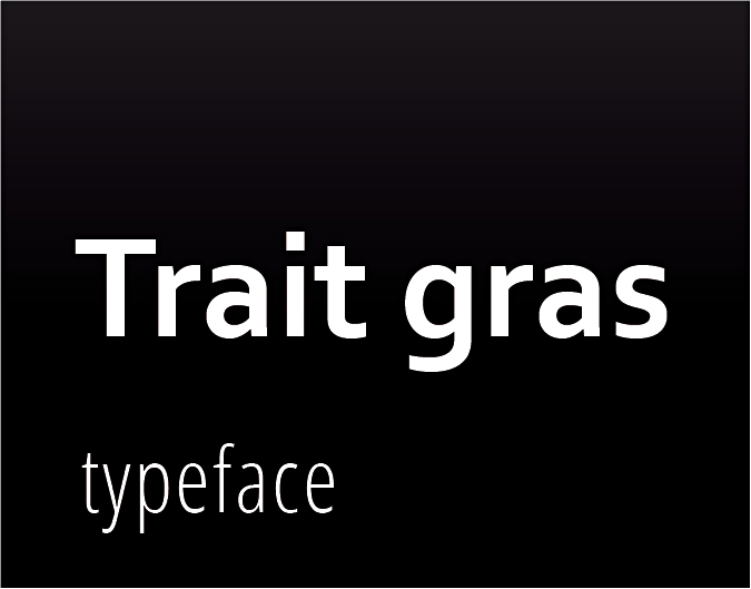 Trait gras typeface